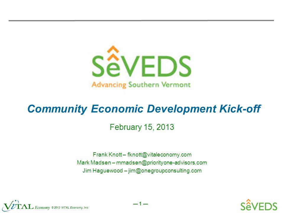 — 42 — © 2013 ViTAL Economy, Inc. Kick-Off Agenda Break