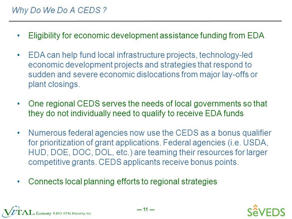— 11 — © 2013 ViTAL Economy, Inc. Why Do We Do A CEDS .