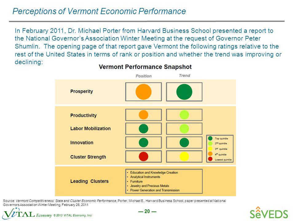 — 20 — © 2013 ViTAL Economy, Inc. Perceptions of Vermont Economic Performance In February 2011, Dr.