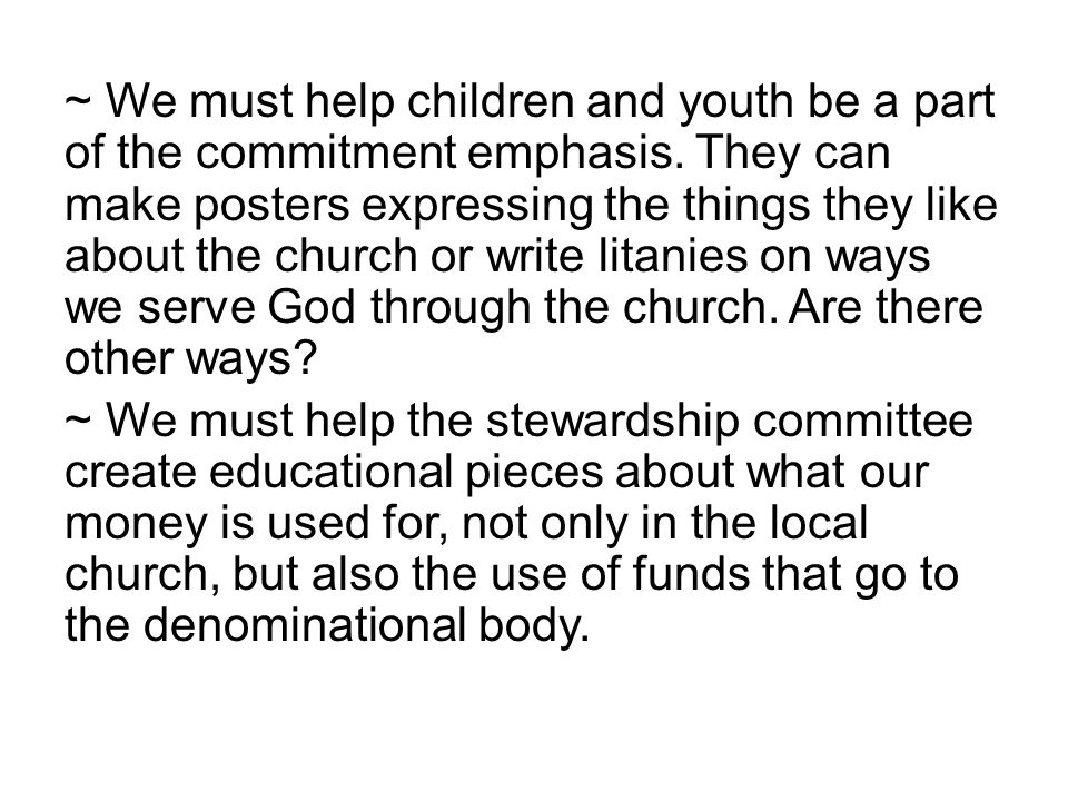 ~ We must help children and youth be a part of the commitment emphasis.