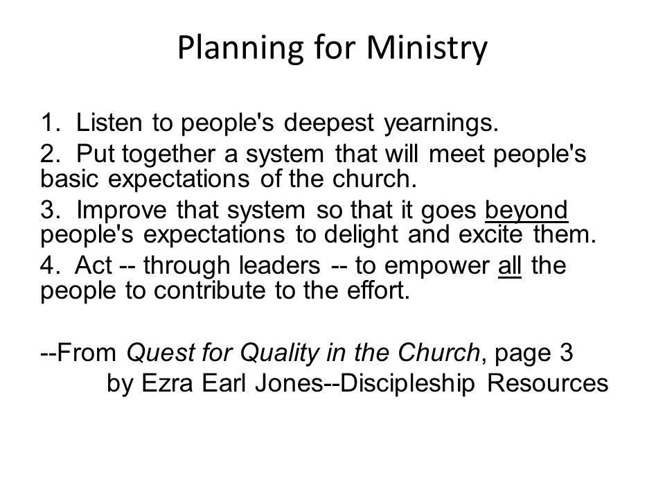 Planning for Ministry 1. Listen to people s deepest yearnings.
