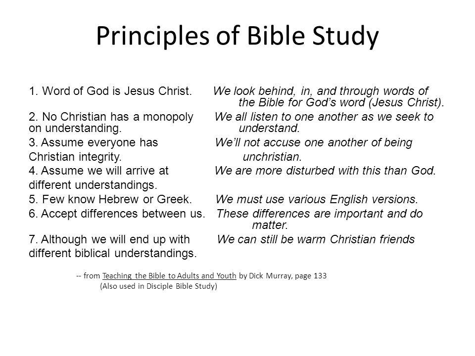 Principles of Bible Study 1. Word of God is Jesus Christ.