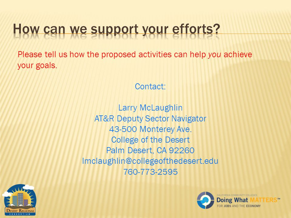 Please tell us how the proposed activities can help you achieve your goals.