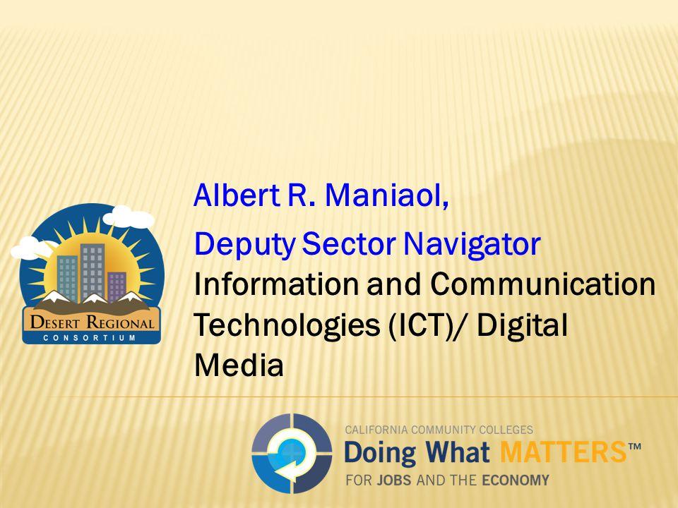Albert R. Maniaol, Deputy Sector Navigator Information and Communication Technologies (ICT)/ Digital Media