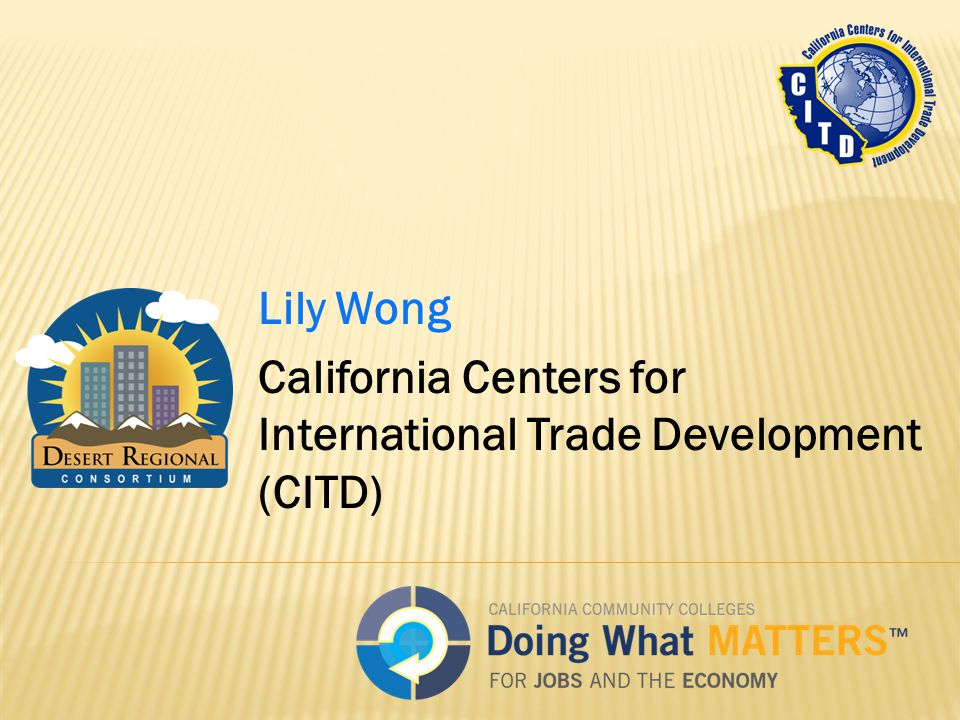 Lily Wong California Centers for International Trade Development (CITD)