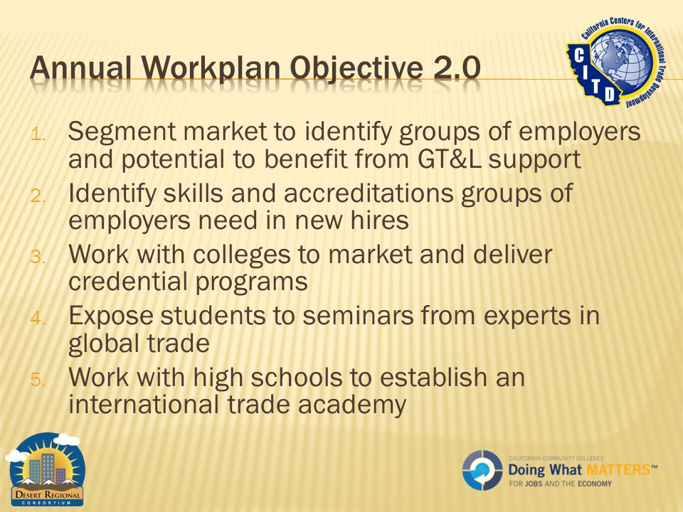 1. Segment market to identify groups of employers and potential to benefit from GT&L support 2.