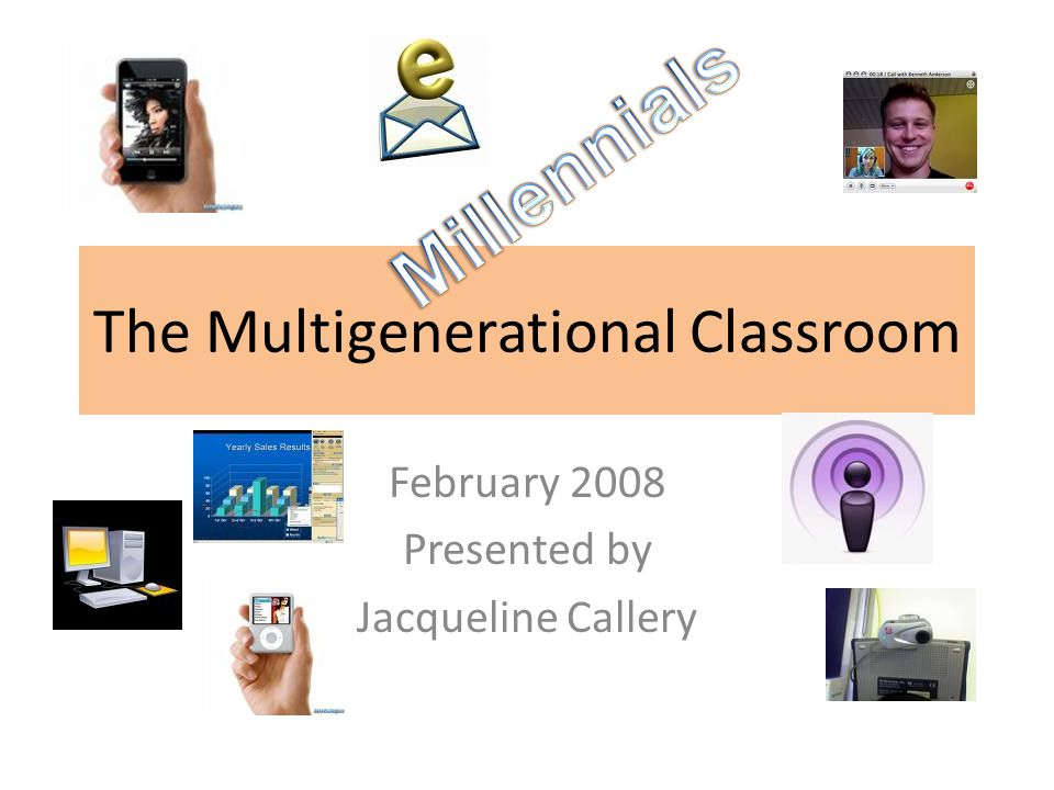 The Multigenerational Classroom February 2008 Presented by Jacqueline Callery