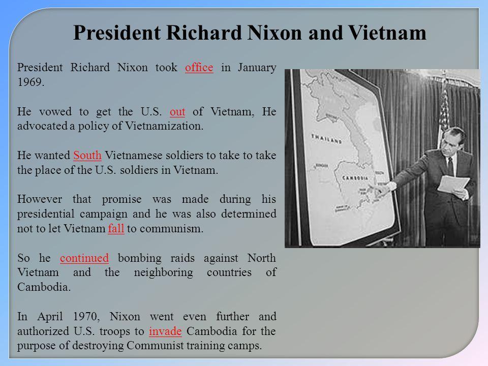 President Richard Nixon and Vietnam President Richard Nixon took office in January 1969.