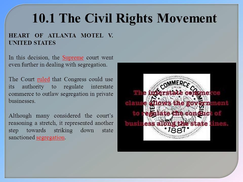 10.1 The Civil Rights Movement HEART OF ATLANTA MOTEL V.