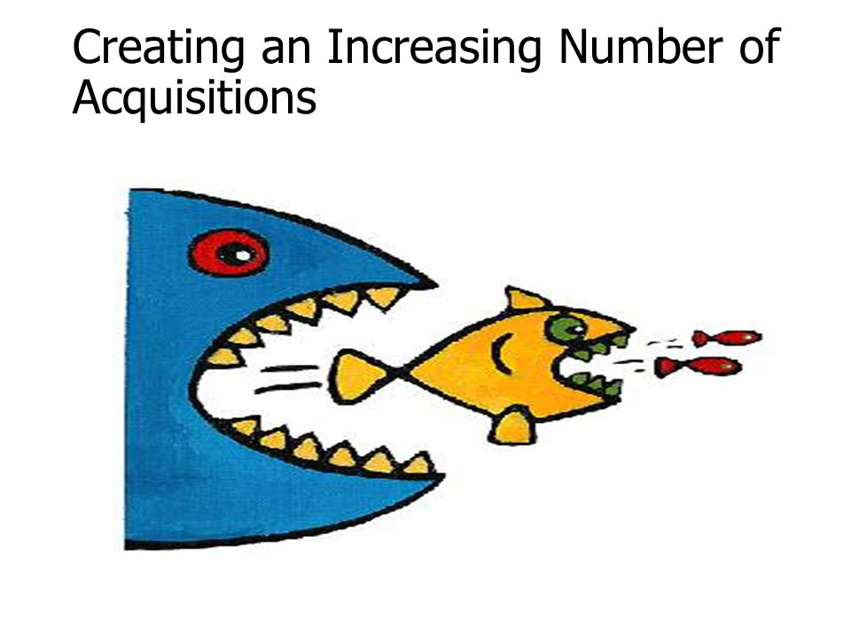 Creating an Increasing Number of Acquisitions