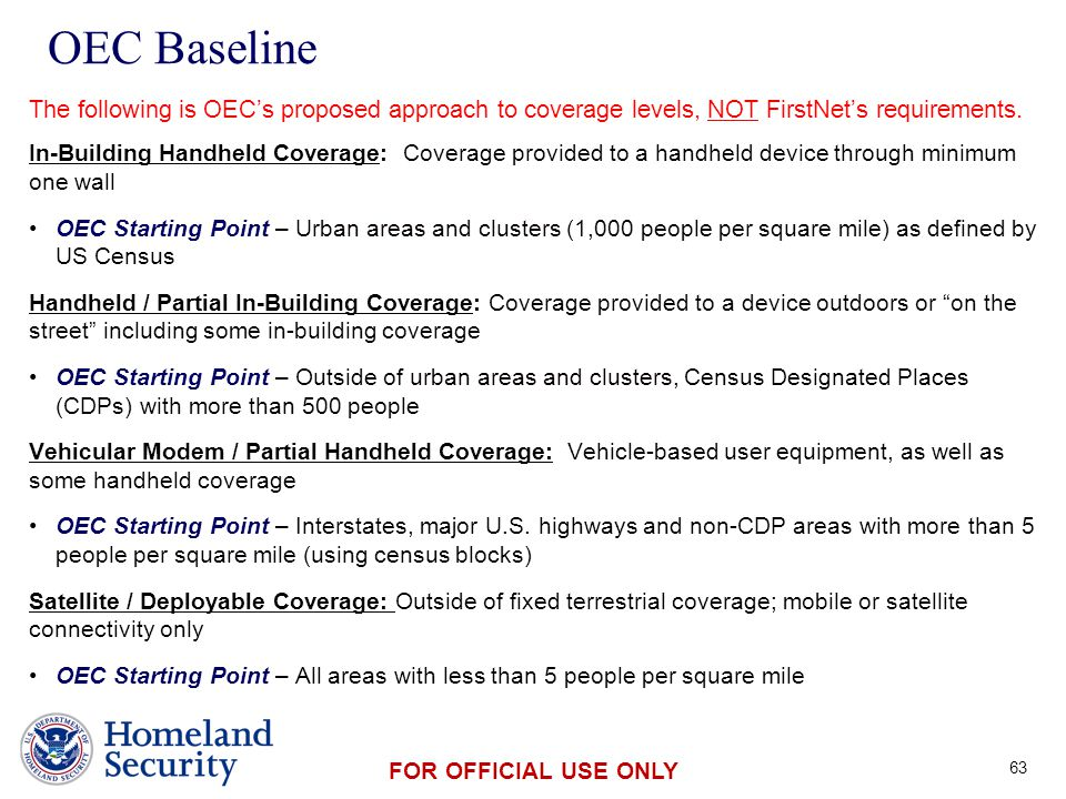 Presenter's Name June 17, 2003 FOR OFFICIAL USE ONLY OEC Baseline 63 The following is OEC's proposed approach to coverage levels, NOT FirstNet's requirements.