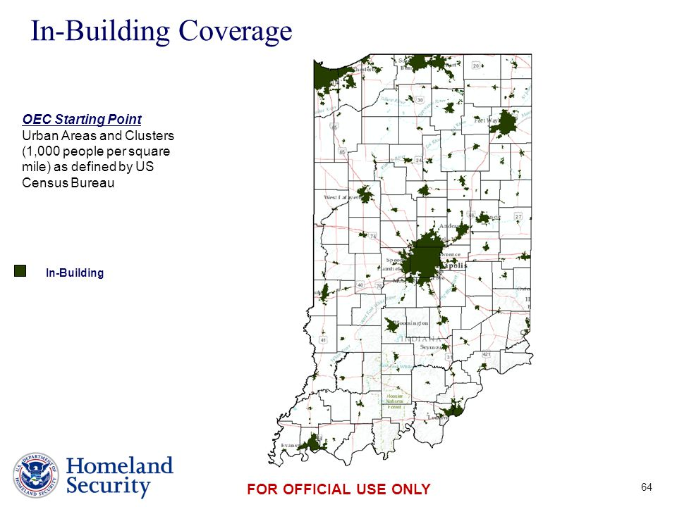 Presenter's Name June 17, 2003 FOR OFFICIAL USE ONLY In-Building Coverage 64 In-Building OEC Starting Point Urban Areas and Clusters (1,000 people per square mile) as defined by US Census Bureau
