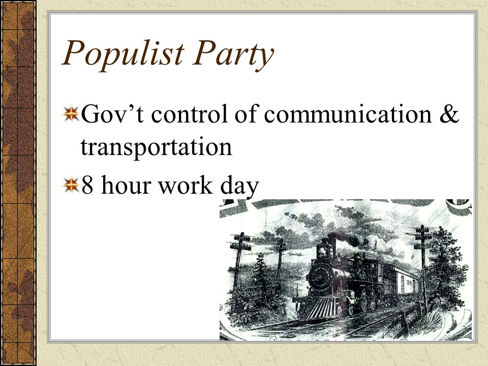 Populist Party Gov't control of communication & transportation 8 hour work day