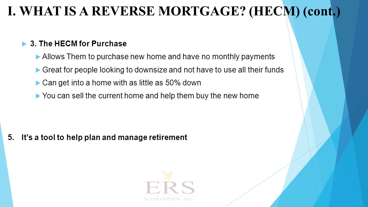  Lender DOES NOT take ownership of the house  Lender DOES NOT share in the appreciation  Poor credit DOES NOT disqualify a prospective borrower  Residence DOES NOT have to be debt-free  Social Security & Medicare are NOT at risk  Medi-Cal  Can be affected  Your proceeds can be tailored to meet your qualifications II.