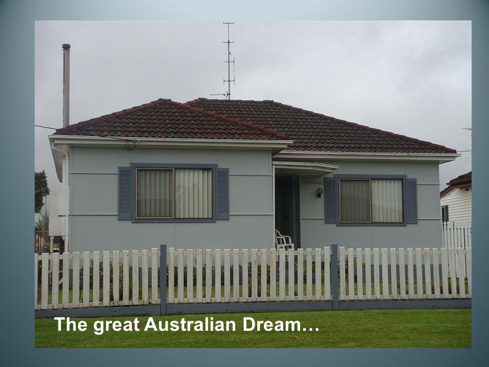 The great Australian Dream…
