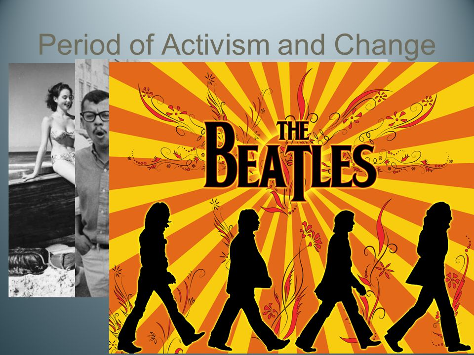 Period of Activism and Change
