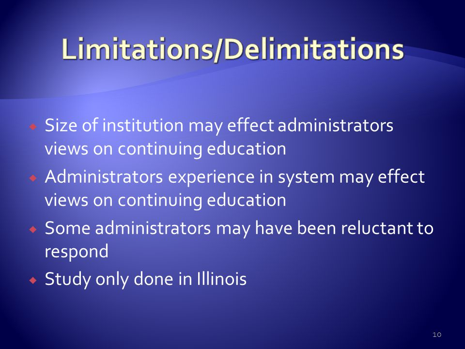  Size of institution may effect administrators views on continuing education  Administrators experience in system may effect views on continuing edu