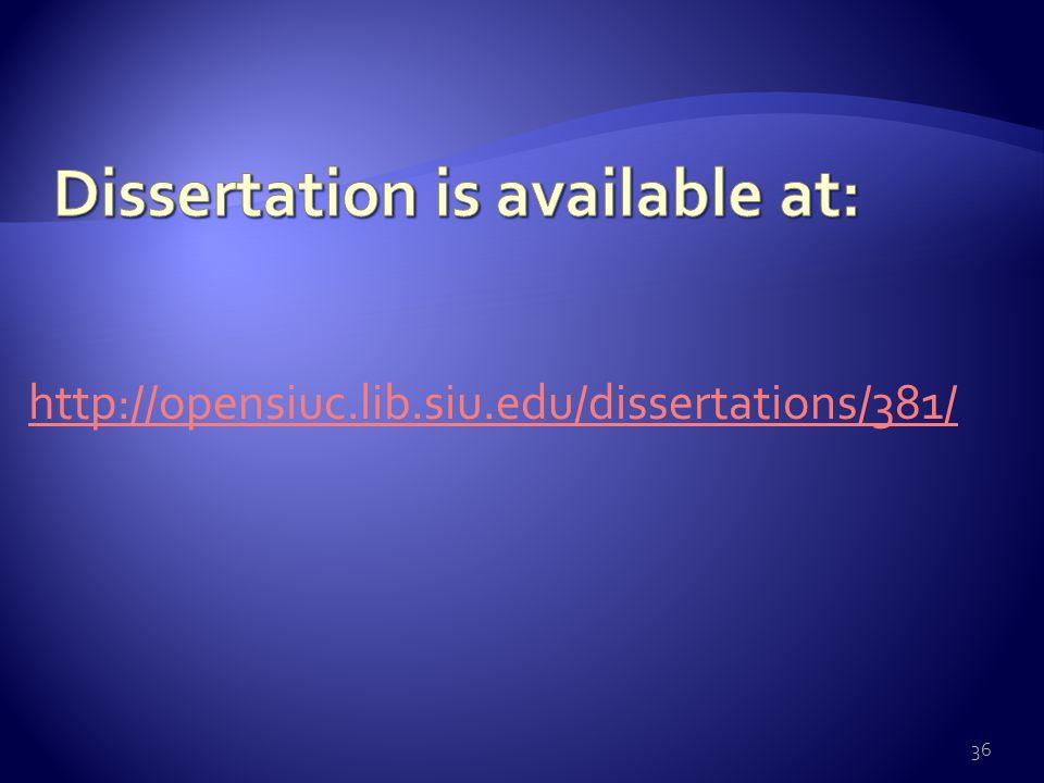 36 http://opensiuc.lib.siu.edu/dissertations/381/