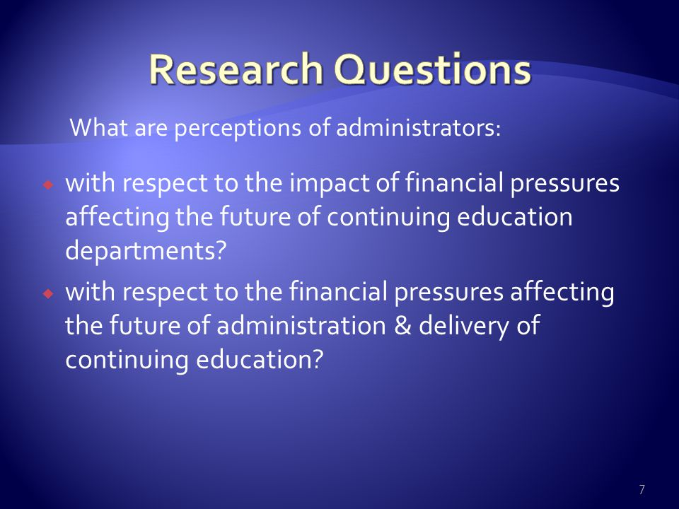  with respect to the impact of financial pressures affecting the future of continuing education departments?  with respect to the financial pressure