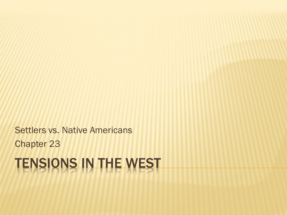 Settlers vs. Native Americans Chapter 23