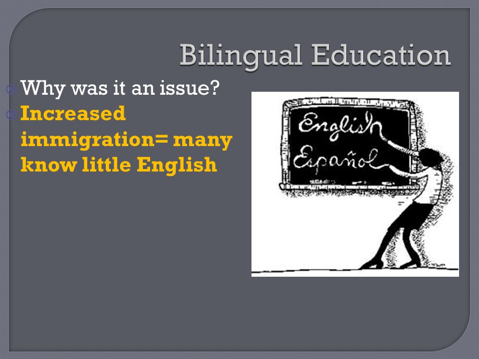  Why was it an issue?  Increased immigration= many know little English