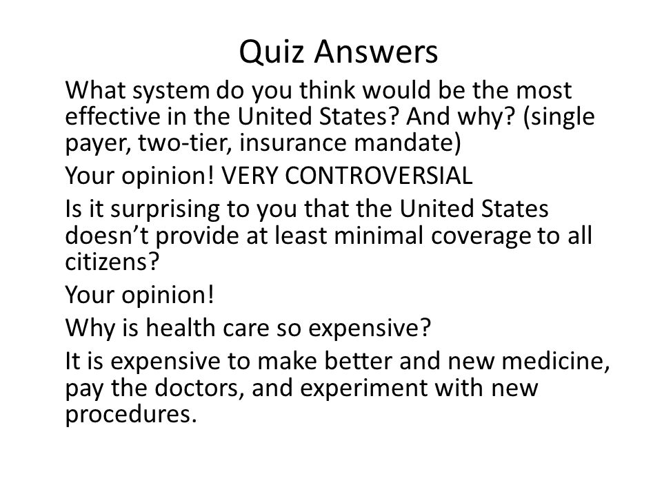 Quiz Answers What system do you think would be the most effective in the United States.