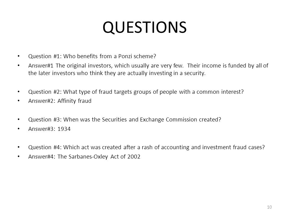 QUESTIONS Question #1: Who benefits from a Ponzi scheme.