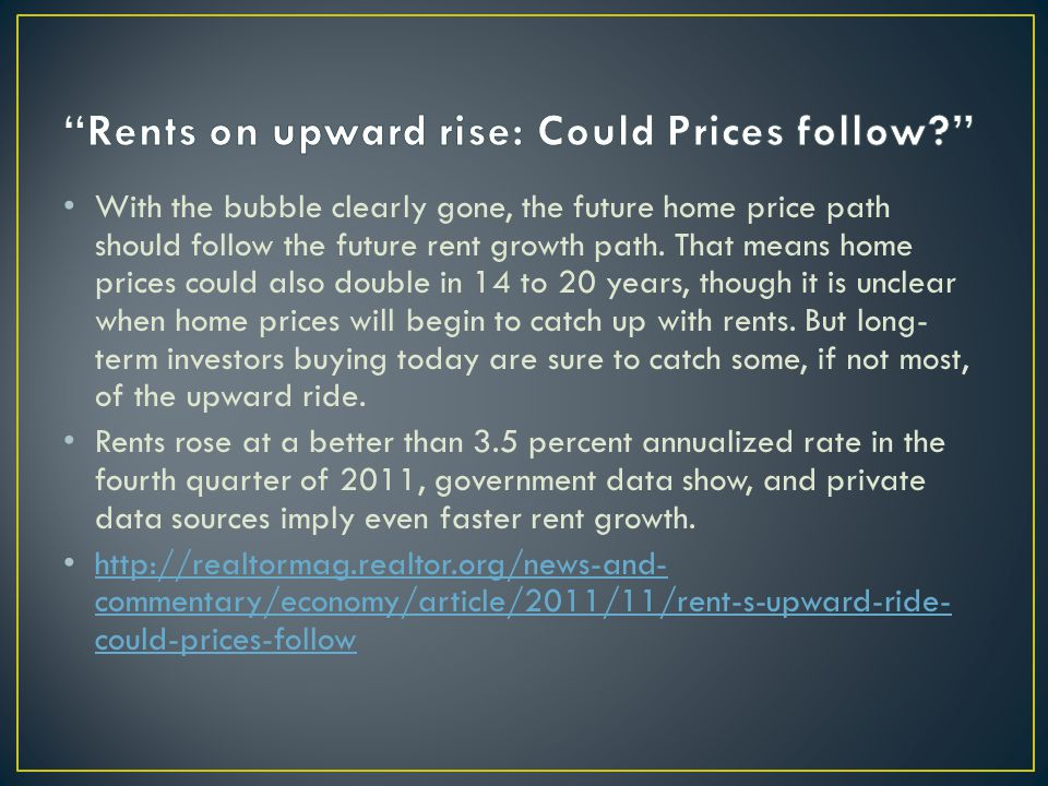 With the bubble clearly gone, the future home price path should follow the future rent growth path.