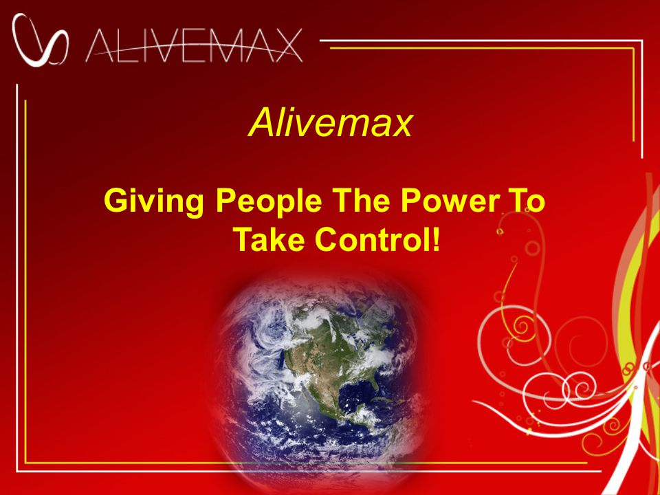 Alivemax Giving People The Power To Take Control!