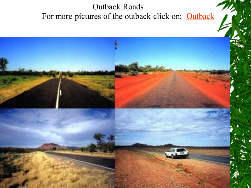 Outback Roads For more pictures of the outback click on: OutbackOutback