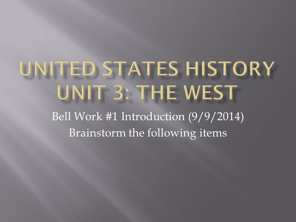 Bell Work #1 Introduction (9/9/2014) Brainstorm the following items