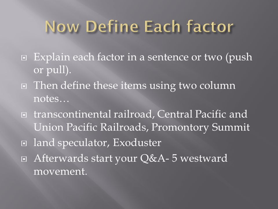  Explain each factor in a sentence or two (push or pull).