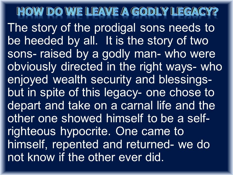 The story of the prodigal sons needs to be heeded by all.