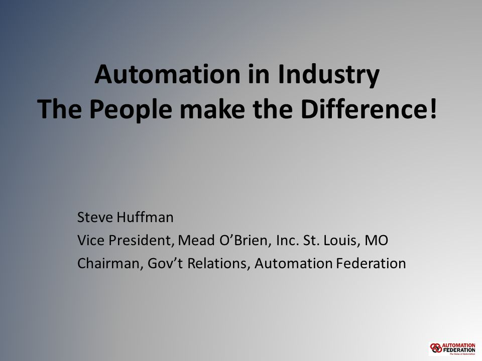 Automation in Industry The People make the Difference.