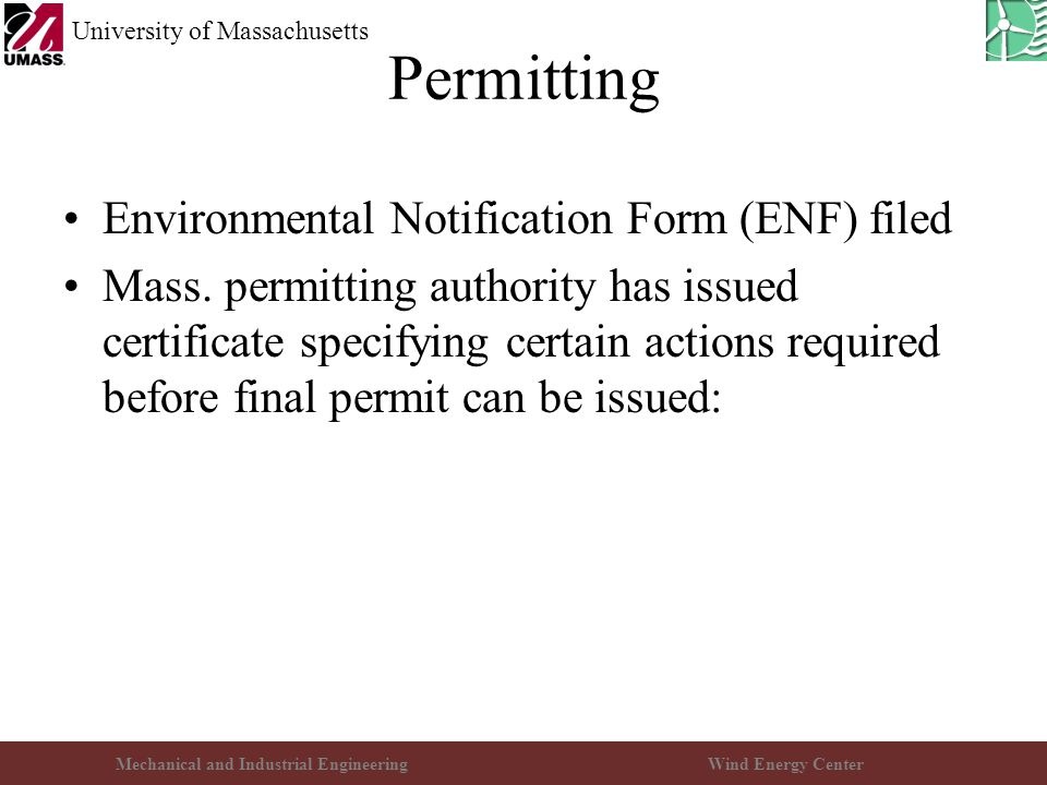 Mechanical and Industrial EngineeringWind Energy Center University of Massachusetts Permitting Environmental Notification Form (ENF) filed Mass. permi