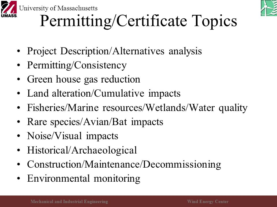 Mechanical and Industrial EngineeringWind Energy Center University of Massachusetts Permitting/Certificate Topics Project Description/Alternatives ana