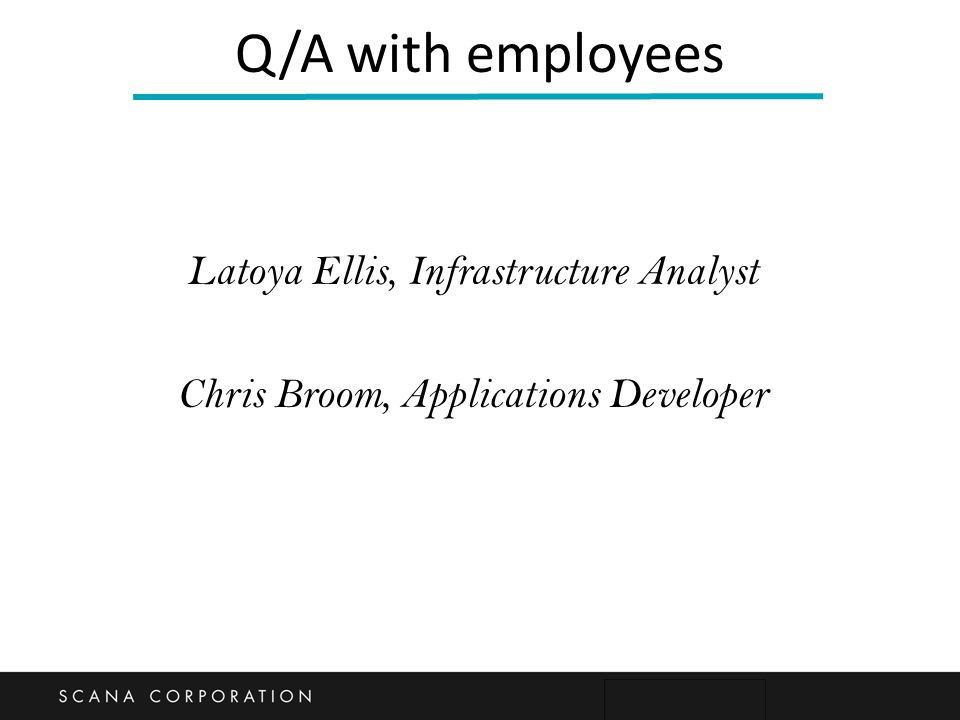 Q/A with employees Latoya Ellis, Infrastructure Analyst Chris Broom, Applications Developer