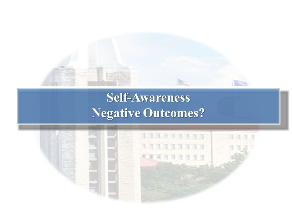Self-Awareness Negative Outcomes?
