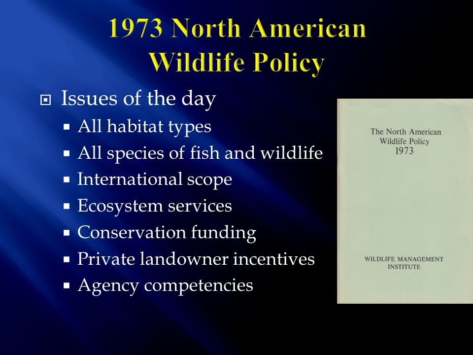  Conservation funding:  State Wildlife Action Plans – State Wildlife Grants  Wildlife and Hunting Heritage Conservation Council  Council to Advance Hunting and Shooting Sports