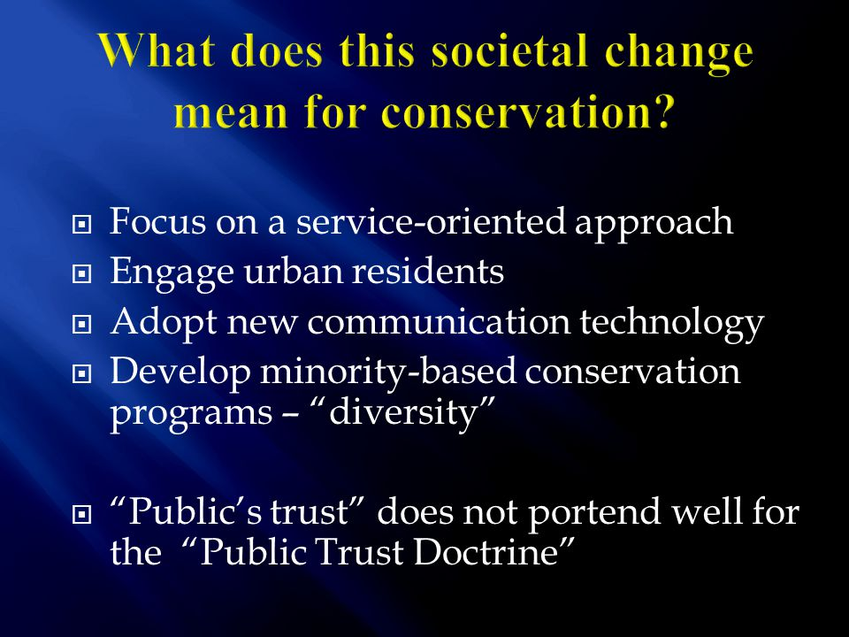  Privatization of wildlife  Privatization of access  Wildlife markets  Enforcement of wildlife laws  Legitimate purpose and use  Professionalism v.