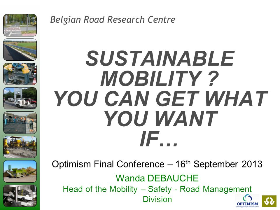 2 Belgian Road Research Centre Shortage of resources Pressure on the environment Technology changes Social and demographic changes The main challenges we are facing