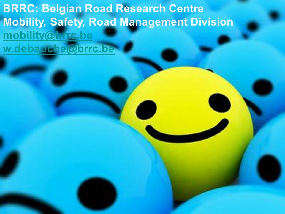 27 Belgian Road Research Centre BRRC: Belgian Road Research Centre Mobility, Safety, Road Management Division mobility@brrc.be w.debauche@brrc.be