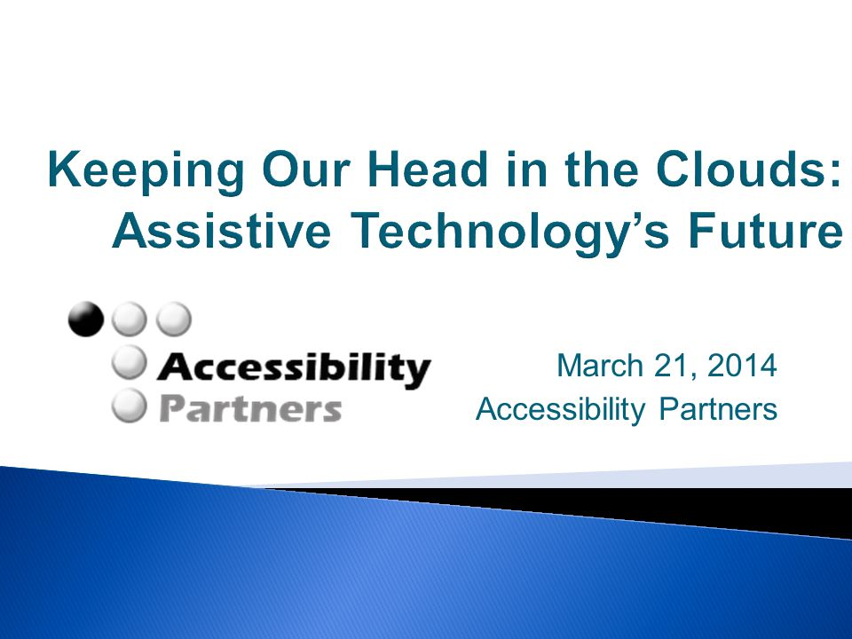March 21, 2014 Accessibility Partners