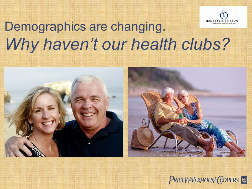  GH Demographics are changing. Why haven't our health clubs?