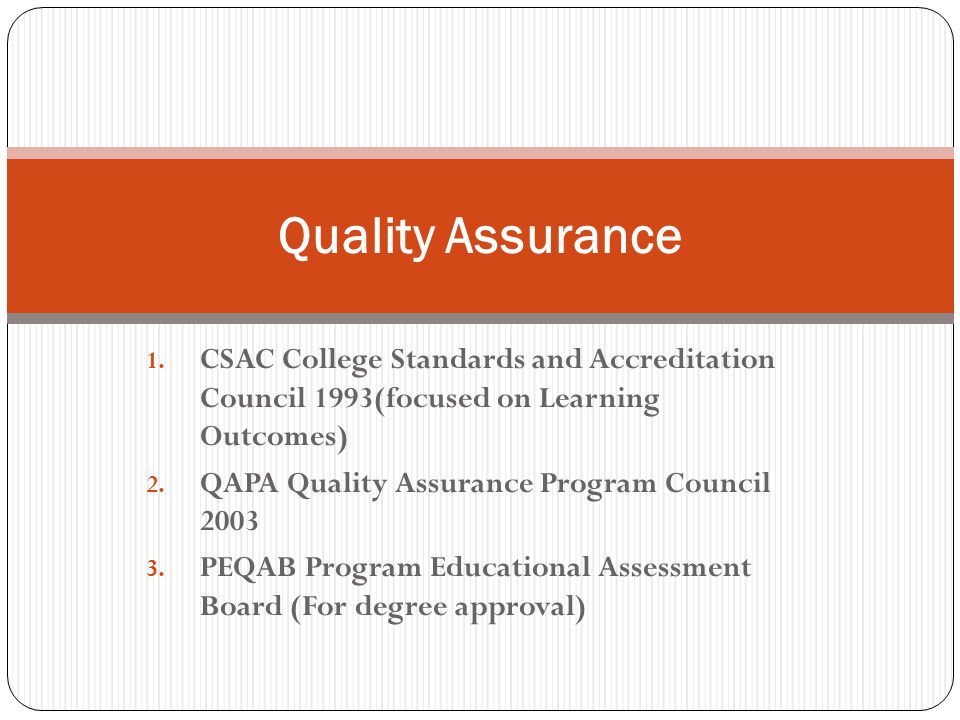 1. CSAC College Standards and Accreditation Council 1993(focused on Learning Outcomes) 2.