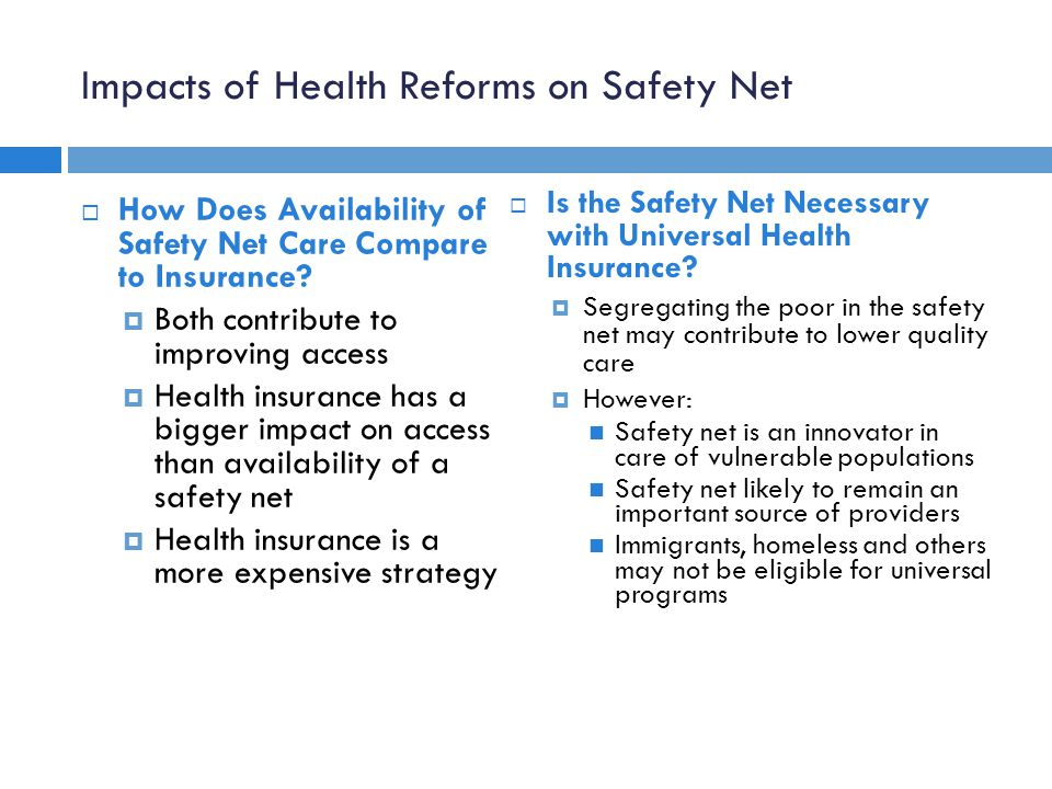 Impacts of Health Reforms on Safety Net  How Does Availability of Safety Net Care Compare to Insurance.
