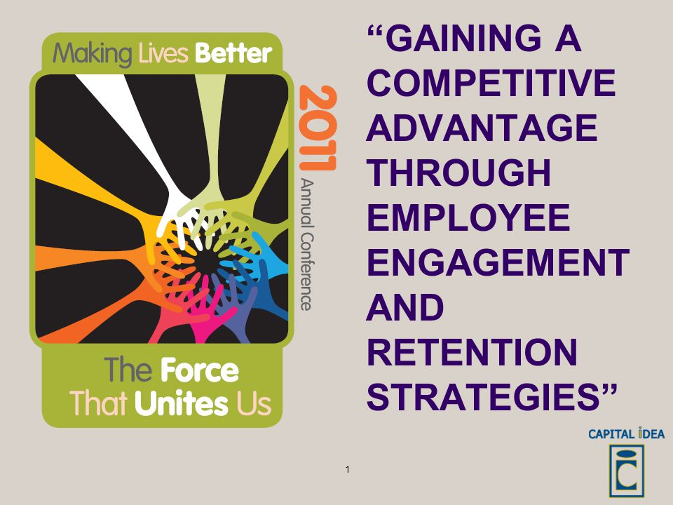 GAINING A COMPETITIVE ADVANTAGE THROUGH EMPLOYEE ENGAGEMENT AND RETENTION STRATEGIES 1
