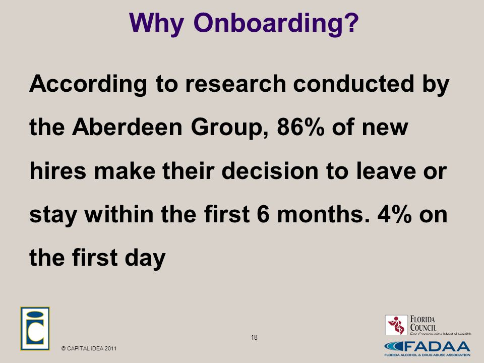 © CAPITAL iDEA 2011 18 Why Onboarding.