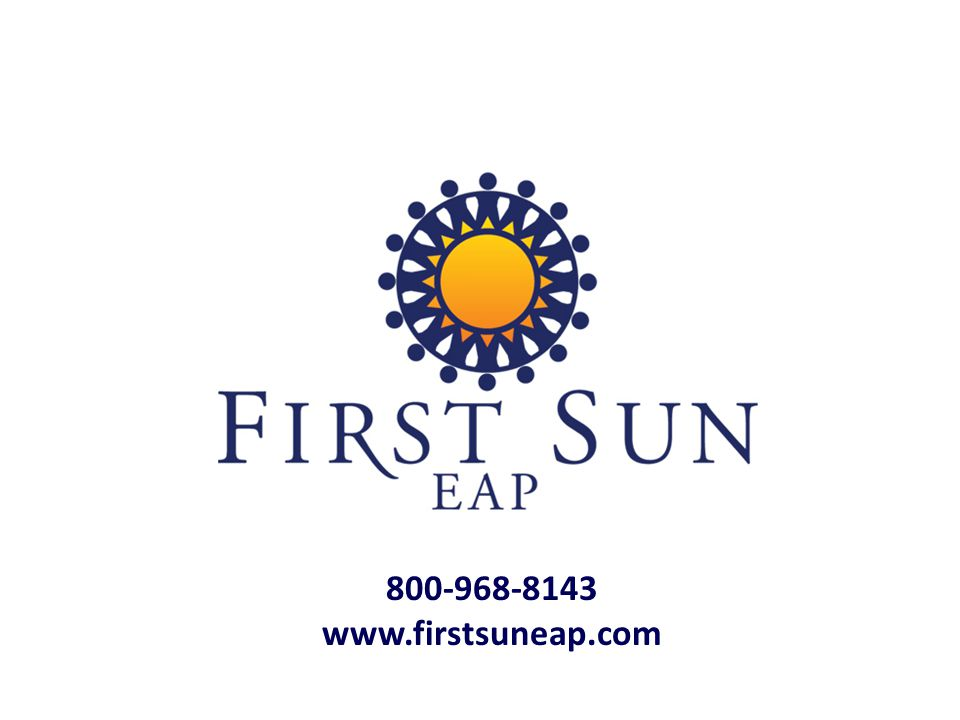 800-968-8143 www.firstsuneap.com If you would like more in depth training at your workplace or if you have questions please call us!