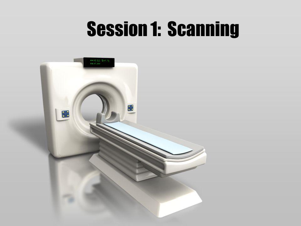 Session 1: Scanning